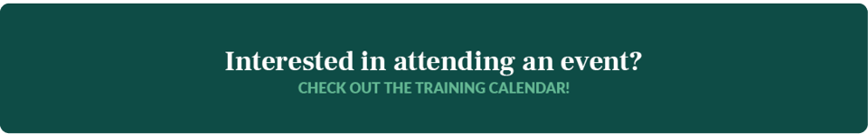 Interested in attending an event? Click here to check out our training calendar